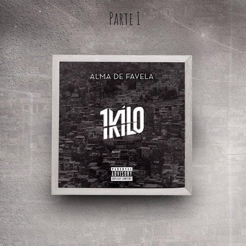 Alma de Favela Pt. 1 by 1Kilo