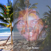 Be Still by Don Brown