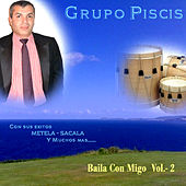 Baila Con Migo Volume 2 by Grupo Piscis