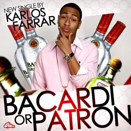 Bacardi Or Patron (feat. P Freeze) by Karlos Farrar