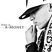 Who Is...A-Money (Street Album) by A-money