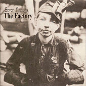 The Factory by Seven Nations