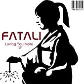 Loving You More EP by Fatali