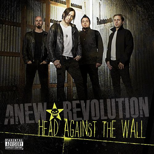 Head Against The Wall by Anew Revolution