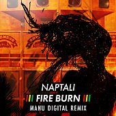 Fire Burn (Manu Digital Remix) de Naptali