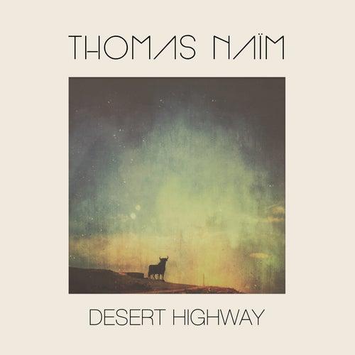 Desert Highway by Thomas Naïm