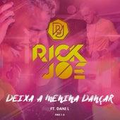 Deixa a Menina Dançar (Remix) by Rick Joe