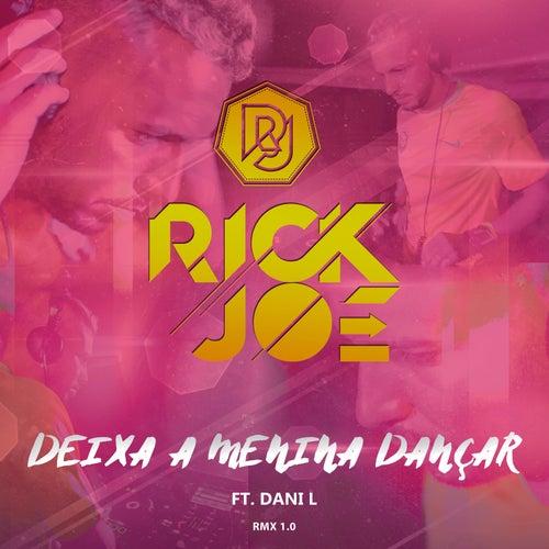Deixa a Menina Dançar (Remix) de Rick Joe