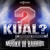 Musika de Barrios de Grupo Kual? Dinastia Pedraza