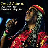Songs of Christmas by Dred Perky Scott