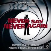James Bond - Never Say Never Again - Main Theme by Geek Music