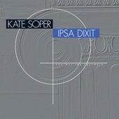 Kate Soper: Ipsa Dixit by Wet Ink Ensemble
