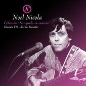 Colección Nos Queda Su Canción, Vol. 7: Dame Mi Voz de Noel Nicola