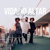 Vida no Altar by Sync 3