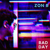 Bad Day von Zon B