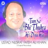 Tum Ne Bhi Thukra Hi Diya Hai de Nusrat Fateh Ali Khan