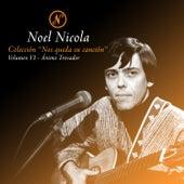 Colección Nos Queda Su Canción, Vol. 6: Ánimo Trovador de Noel Nicola