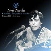 Colección Nos Queda Su Canción, Vol. 8: Entre Otros de Noel Nicola