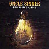 Ballads and Mental Breakdowns de Uncle Sinner