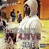 Loyalty, Love & Hate von Pist8l