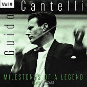 Milestones of a Legend: Guido Cantelli, Vol. 9 von Various Artists