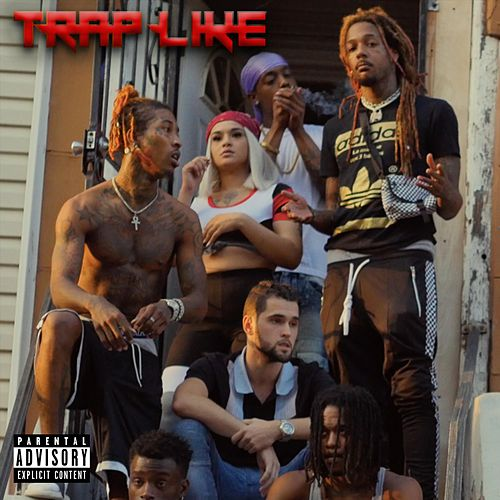 Trap Like by The Bled