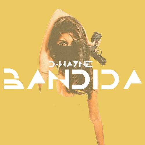 Bandida by D-Wayne