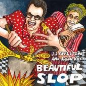 Beautiful Slop by JJ Appleton and Jason Ricci