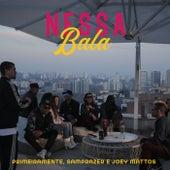 Nessa Bala by PrimeiraMente