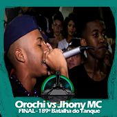 Orochi X Jhony MC (Final 189º Batalha do Tanque) by Batalha do Tanque