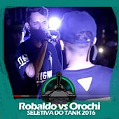 Robaldo X Orochi (Seletiva do Tank 2016) by Batalha do Tanque