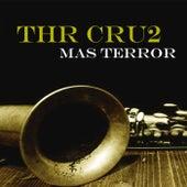 Mas Terror von Thr Cru2