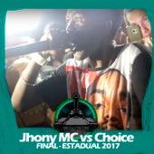Jhony MC X Choice (Estadual 2017 Final) de Batalha do Tanque