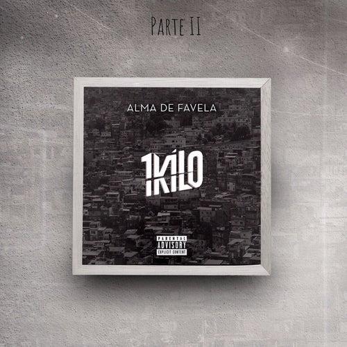 Alma de Favela, Pt. 2 by 1Kilo