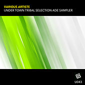 Under Town Tribal Selection Ade Sampler - EP von Various Artists