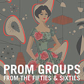 Prom Groups from the Fifties & Sixties von Various Artists
