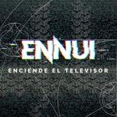 Enciende el Televisor by Ennui Bogotá