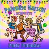 Party Polonäse / Polonäse Marsch! de Schmitti
