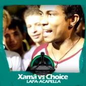 Xamã X Choice (LAPA/Acapella) de Batalha do Tanque