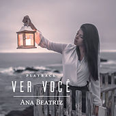Ver Você (Playback) by Ana Beatriz