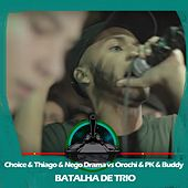 Orochi & PK & Buddy X Choice & Thiago MC & Nego Drama (Batalha de Trio) by Batalha do Tanque