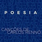 Poesia: Canções de Carlos Rennó von Various Artists