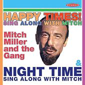 Happy Times! Sing Along with Mitch / Night Time: Sing Along with Mitch von Mitch Miller
