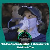 PK & Buddy & Orochi X Noventa & Chris & Eldin (Batalha de Trio) by Batalha do Tanque