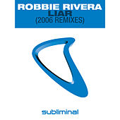 Liar (2006 Remixes) by Robbie Rivera