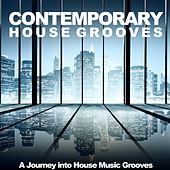 Contemporary House Grooves (A Journey into House Music Grooves) de Various Artists