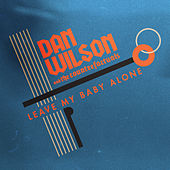 Leave My Baby Alone by Dan Wilson and The Counterfactuals