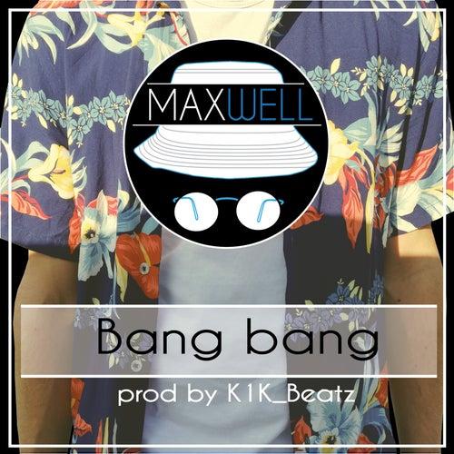 Bang Bang by Maxwell