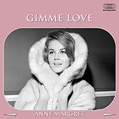 Gimme Love by Ann-Margret