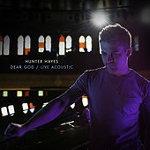 Dear God (Live Acoustic) by Hunter Hayes